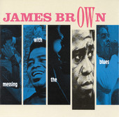 James Brown | Messing With the Blues